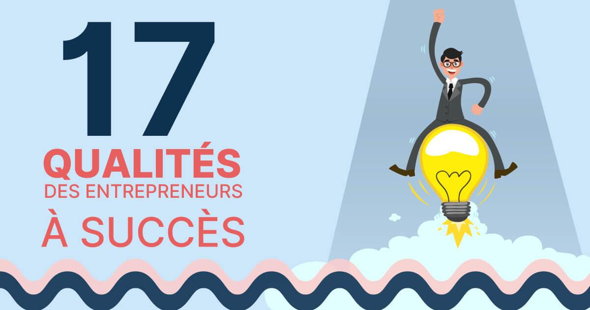 Les 17 qualités entrepreneur essentielles