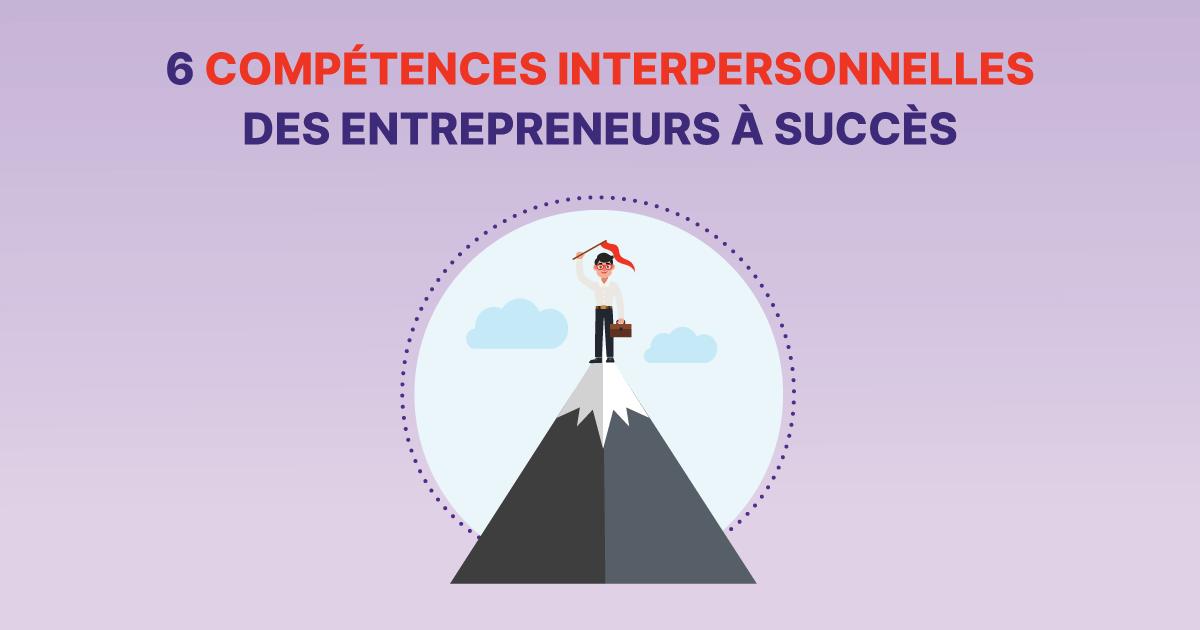 6 compétences de base en relations interpersonnelles - compétences et qualités entrepreneuriales